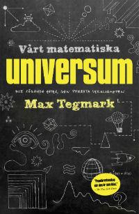 Max Tegmark: 'Vårt matematiska universum'