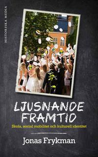Jonas Frykman: 'Ljusnande framtid'