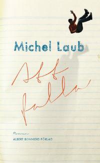 Michel Laub: 'Att falla'
