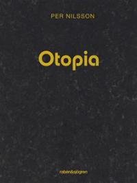 Per Nilsson: 'Otopia'