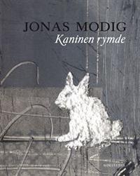 Jonas Modig: 'Kaninen rymde'