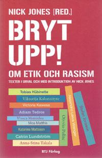 : 'Bryt upp! Om rasism och etik'