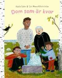 Karin Saler och Siri Ahmed Backström: 'Dom som är kvar'
