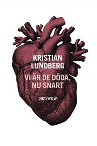 Kristian Lundberg: 'Vi är de döda, nu snart'