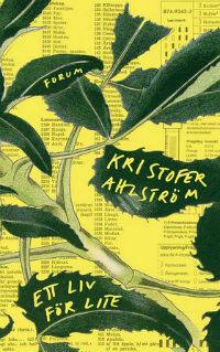 Kristofer Ahlström: 'Ett liv för lite'