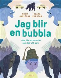 : Jag blir en bubbla