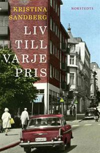 Kristina Sandberg: 'Liv till varje pris'