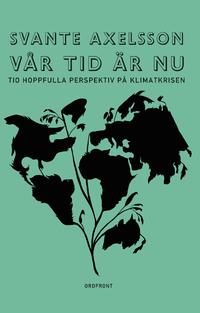 Svante Axelsson: 'Vår tid är nu'