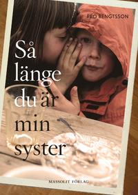Peo Bengtsson: 'Så länge du är min syster'