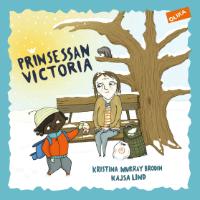 Kristina Murray Brodin: 'Prinsessan Victoria'