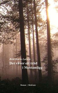 Britt Karin Larsen: 'Det växer ett träd i Mostamägg'