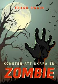 : Konsten att skapa en zombie