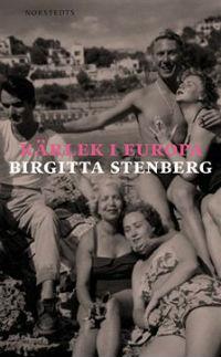 Birgitta Stenberg: 'Kärlek i Europa'