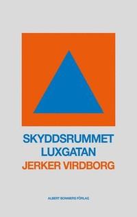 Jerker Virdborg: 'Skyddsrummet Luxgatan'