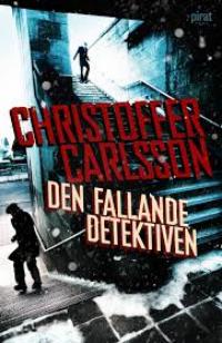 Christoffer Carlsson: 'Den fallande detektiven'