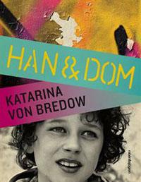 Katarina von Bredow: 'Han & dom'