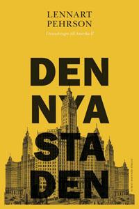 Lennart Pehrson: 'Den nya staden'