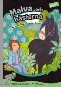 Malin Eriksson: 'Malva och hästarna'