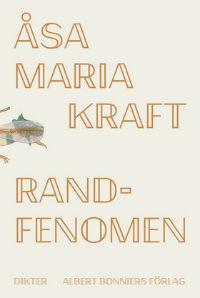 Åsa Maria Kraft: 'Randfenomen'