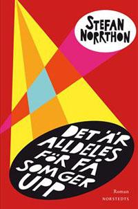 Stefan Norrthon: 'Det är alldeles för få som ger upp'