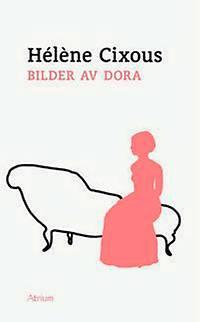 Hélène Cixous: 'Bilder av Dora'