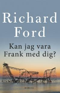 Richard Ford: 'Kan jag vara Frank med dig?'