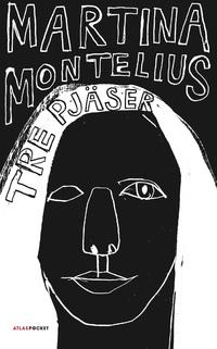 Martina Montelius: 'Tre pjäser'