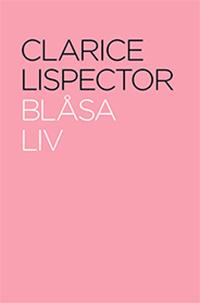 Clarice Lispector: 'Blåsa liv'