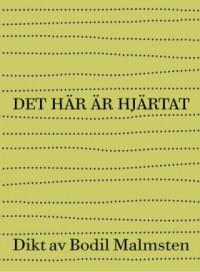 Bodil Malmsten : 'Det här är hjärtat'