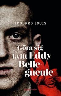 Édouard Louis: 'Göra sig kvitt Eddy Bellegueule'