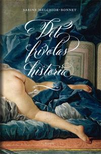 Sabine Melchior-Bonnet: 'Det frivolas historia'
