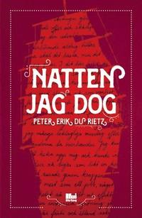 Peter Erik Du Rietz: 'Natten jag dog'