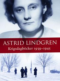 Astrid Lindgren: 'Krigsdagböcker 1939-1945'