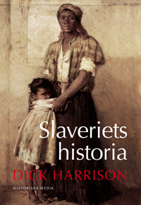 Dick Harrison: 'Slaveriets historia'