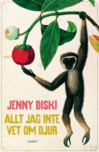 Jenny Diski: 'Allt jag inte vet om djur'
