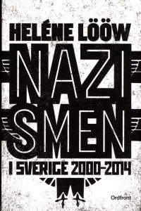 : Nazismen i Sverige 2000-2014