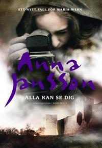 Anna Jansson: 'Alla kan se dig'