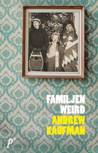 Andrew Kaufman: 'Familjen Weird'
