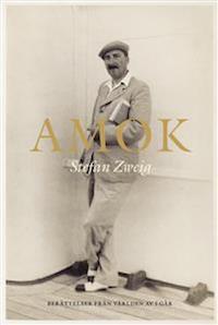 Stefan Zweig: 'Amok'