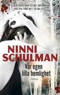 Ninni Schulman: 'Vår egen lilla hemlighet'