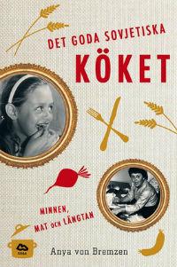 Anya Von Bremzen: 'Det goda sovjetiska köket'