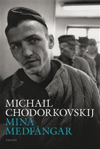 Michail Chodorkovskij: 'Mina medfångar'