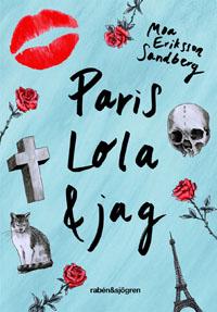 : Paris, Lola & jag