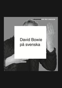 Per Åke Jansson: 'David Bowie på svenska'