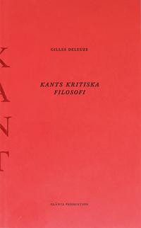 Gilles Deleuze: 'Kants kritiska filosofi'