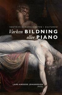 : Varken bildning eller piano
