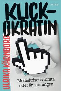 Ulrika Kärnborg: 'Klickokratin'