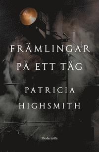 Patricia Highsmith : 'Främlingar på ett tåg'