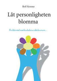 : Låt personligheten blomma