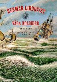 Herman Lindqvist: 'Våra kolonier'